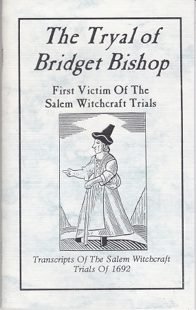 thr trials of bridget bishop essay Bridget bishop (c 1632 - 10 june 1692) was the first person executed for witchcraft during the salem witch trials in 1692 altogether, about 72 people were accused and tried, while 19 others were executed.