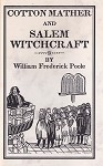 Cotton Mather and Salem Witchcraft.