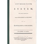 Cuthbertson's System for the Complete  Management of a Battalion of Infantry.