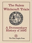 The Salem Witchcraft Trials, A Documentary History of 1692.